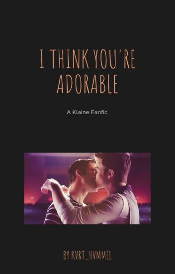I Think You're Adorable - Rewritten