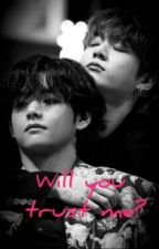 Will you trust me? (Taekook) by sarmeh