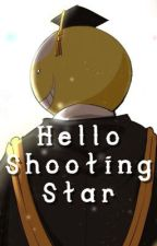 Hello Shooting Star [Assassination Classroom x reader] by NoDecafAllowed