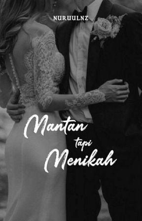 Mantan Tapi Menikah by Nuruulnz