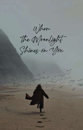 When the Moonlight Shines on You by 13HEAL