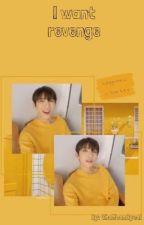 I want revenge (Seventeen Joshua x reader) by ChaMoonByeol