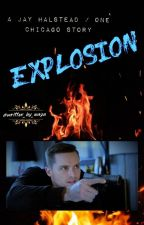 explosion (jay halstead / one chicago) by written_by_maya