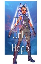 Star Wars: The only hope by dreamqueen1