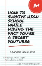 How to Survive High School While Hiding the Fact You're A Secret YouTuber by LightShadowling