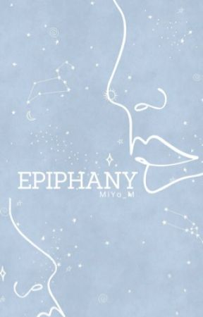 EPIPHANY  (Completed) by MiYo_M