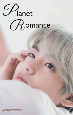 Planet Romance | Kim Taehyung by rooroowrites