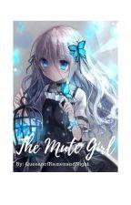 The Mute Girl by QueenofRamenandNight