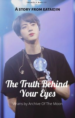 Đọc truyện Vtrans | The Truth Behind Your Eyes | KOOKJIN
