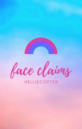 FACE CLAIM DIRECTORY by helliecopter