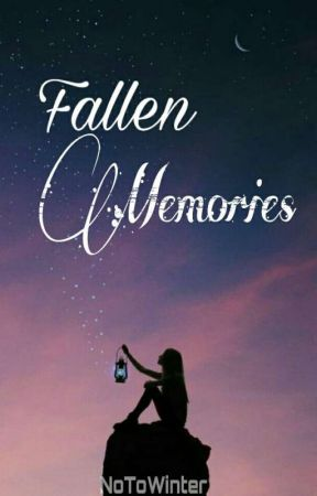 Fallen Memories  by NoToWinter