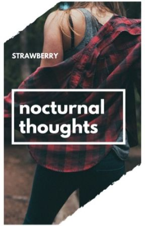 nocturnal thoughts by S4trawb1erry