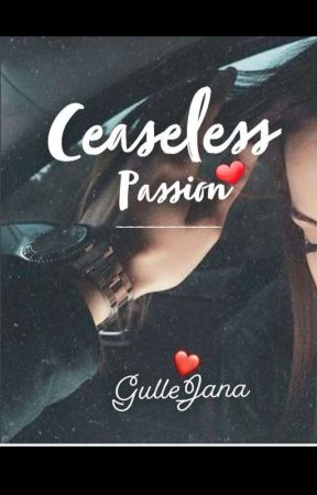 Ceaseless Passion ✔ by gulle_jana