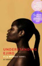 Understanding Ejiro by OnyiKalu