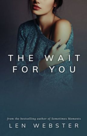 The Wait For You by lennwebster