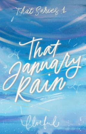 That January Rain (That Series #01) by floeful