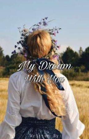 My Dream With You by gotchakeynde