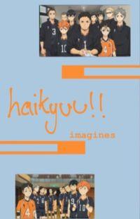 haikyuu imagines ! :) cover