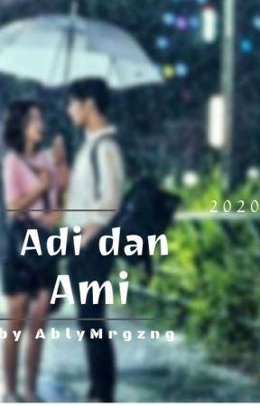 Adi dan Ami by ablymrgzngarmby