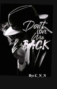 Don't Love me Back (COMPLETE )  cover