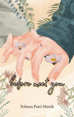 Before Meet You [Revisi] by YohanaPutriManik