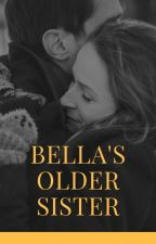 Bella's Older Sister by Mysterywolfmystic