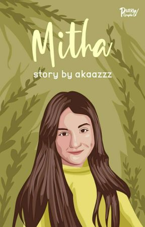 Mitha (On Going)  by akaazzz
