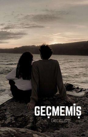 GEÇMEMİŞ   Texting by Geceliss