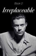 Irreplaceable [h.s] by TaylorOlivett
