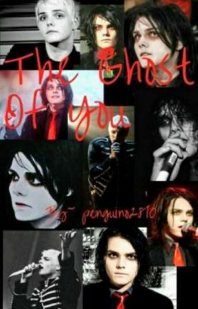 The Ghost Of You (Gerard Way x reader) Continued by GayFireTruck