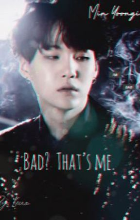 Bad? That's me. [Min Suga FF]  by kkeiralite