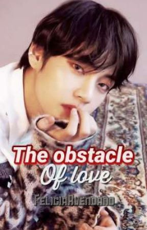 The Obstacle of Love - TaeKook [SEMI HIATUS]  by FeliciaAvendano