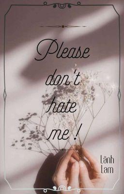 Đọc truyện [Yết-Dương] (Boylove) Please don't hate me!