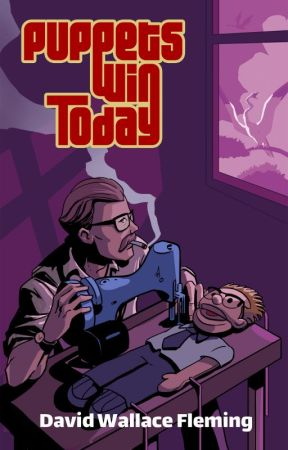 Puppets Win Today: A Humorous Fantasy Novel by DavidWFleming