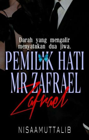 PEMILIK HATI MR ZAFRAEL | O G | ARS • 9 • by nisaamuttalib