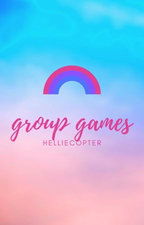 GROUP GAMES by helliecopter