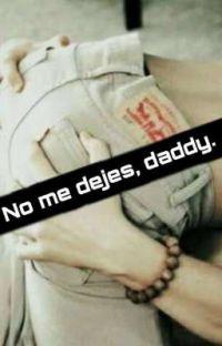 No me dejes, daddy. cover