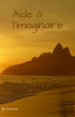 Aide à l'imaginaire. by laoena