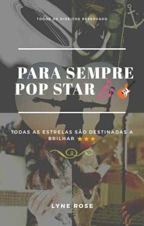Para Sempre Pop Star✨🎤✨ by lyne_rose