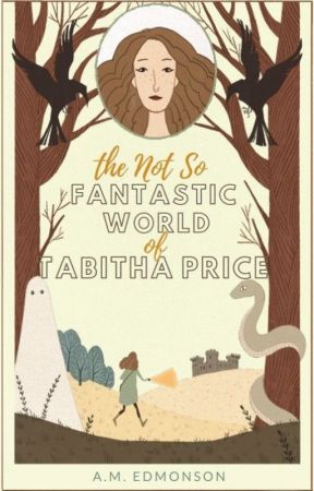The Not So Fantastic World of Tabitha Price by AudraMaeEdmonson