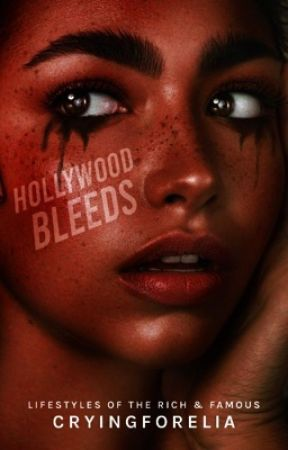 Hollywood Bleeds by cryingforelia