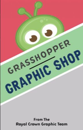 Royal Grasshoppers Graphic Shop (On Hiatus Check Back Soon) by TheRoyalCrowns