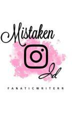 Mistaken Id |✓| by fanaticwriterr