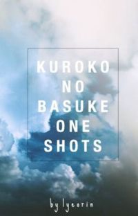 Kuroko No Basket One Shots [ KnB x reader ] cover