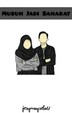 Musuh Jadi Sahabat [ HIATUS] by jesymaysela67