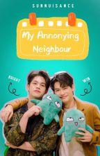 My Annoying Neighbour : BrightWin by sunnuisance