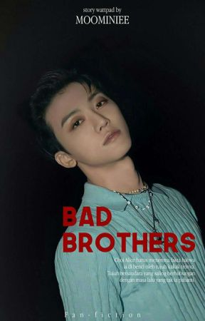 BAD BROTHER ; NCT Dream (Revisi) by nj6cpx