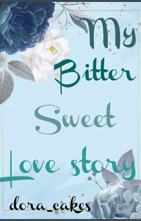 My Bittersweet Love Story [BxB+][Poly]18+✔ by dora_cakes