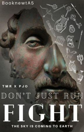 Don't Just Run. Fight | TMR x PJO by BooknewtA5