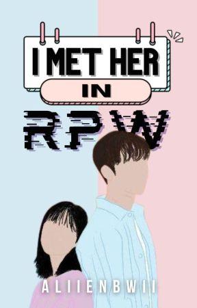 I Met Her In RPW [UNDER EDITING] by AliienBwii